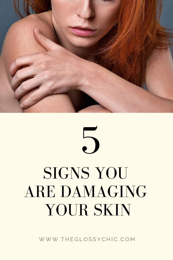 signs you are damaging your skin