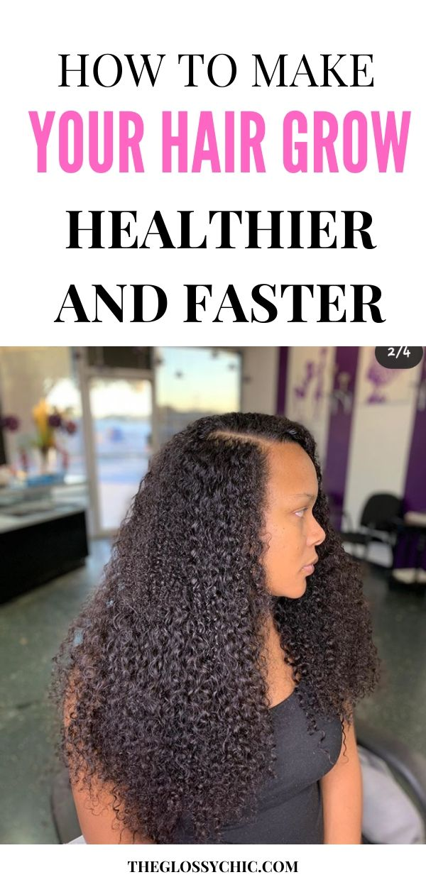 grow your hair healthier and faster
