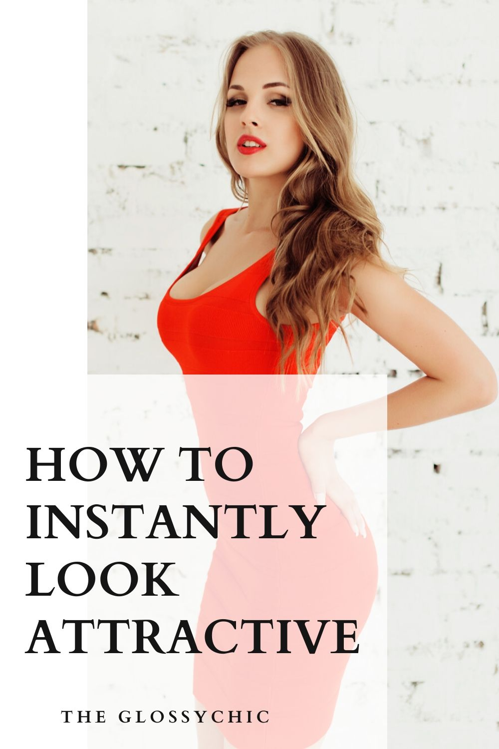how to instantly look attractive