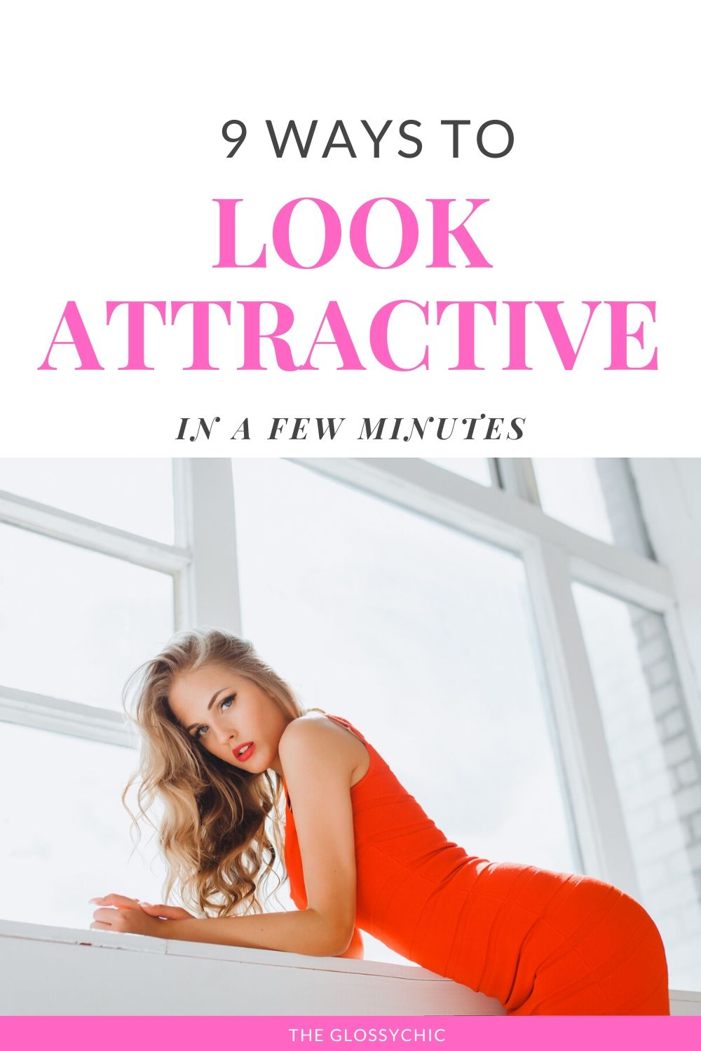 how to look attractive in a few minutes