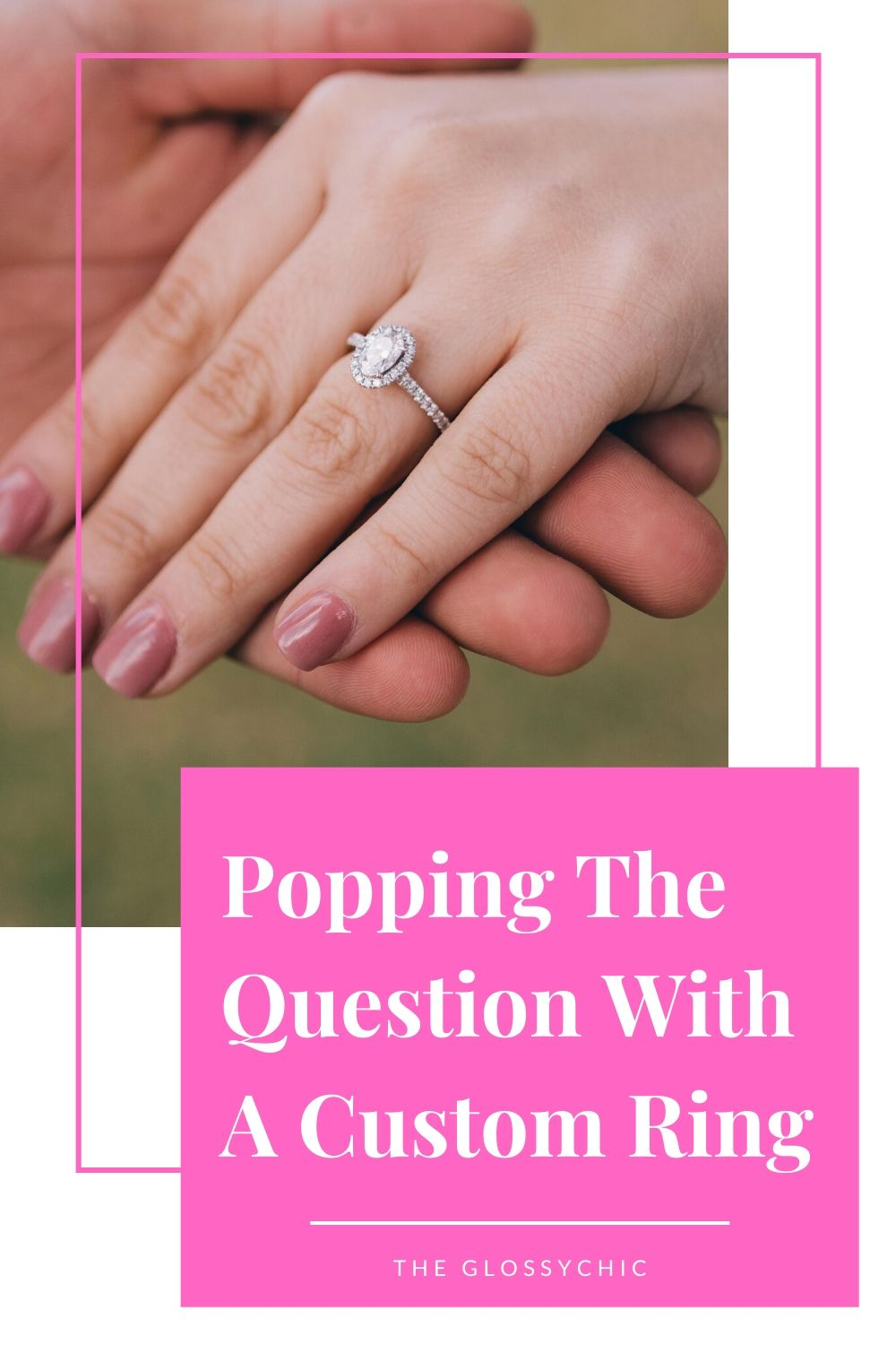 How to pop the question with a custom engagement ring