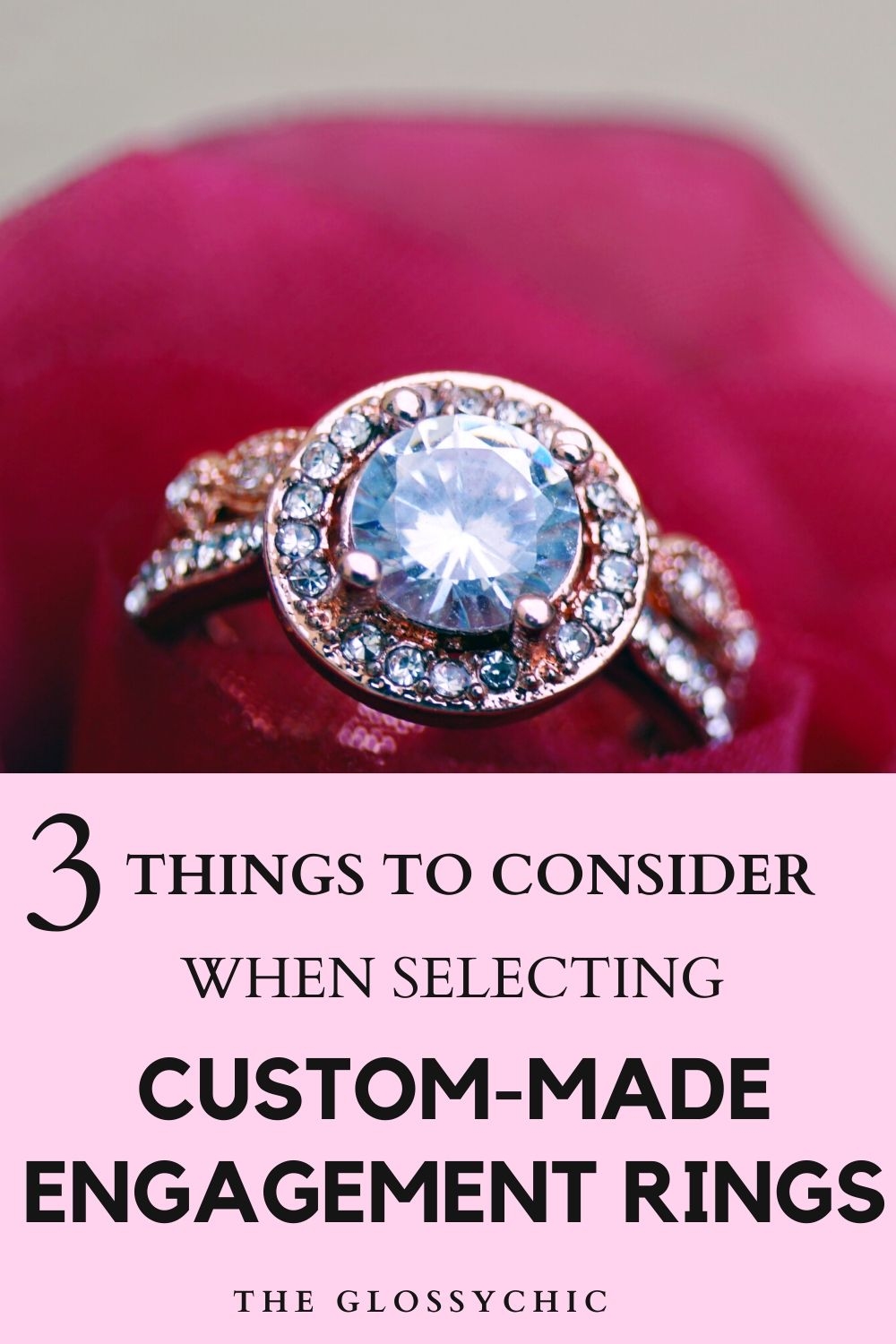 3 things to consider when selecting a custom-made engagement ring