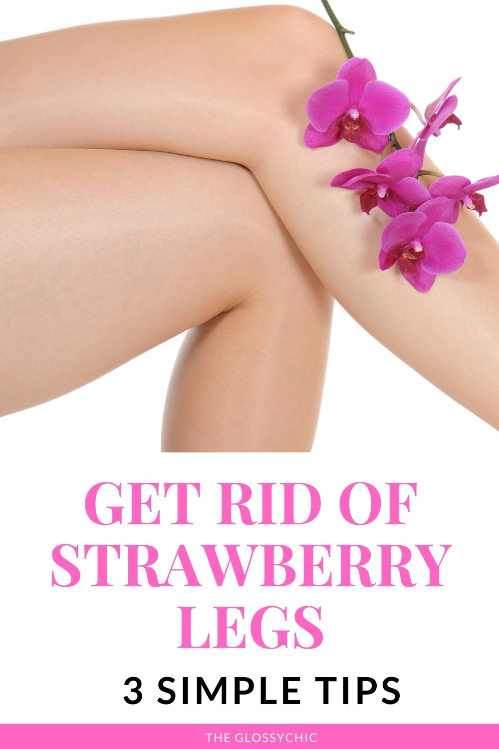 3 simple tips to get rid of strawberry legs