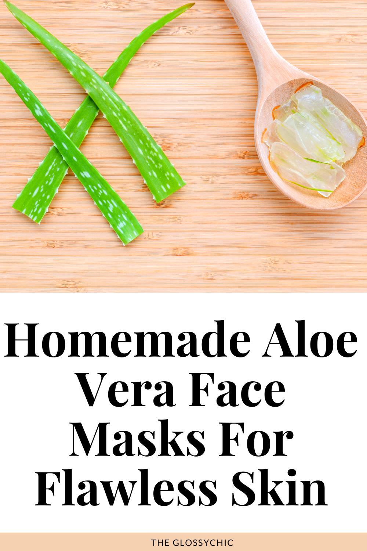 Homemade diy aloe vera face masks for flawless face