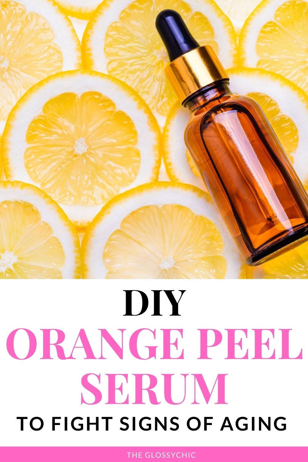diy orange peel serum for face to fight signs of aging