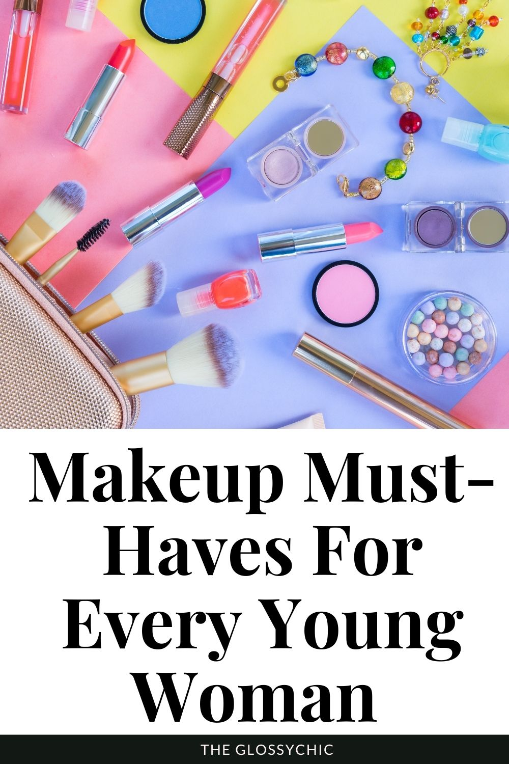 Makeup Must-Haves For Every Young Woman